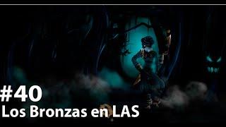 LOS BRONZAS EN LAS || Ep 40 || UNA PARTIDA HORRIBLE PARA MI