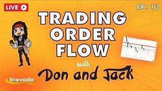 """Don & Jack Live """"Trading Order Flow"""" Ep.13"""