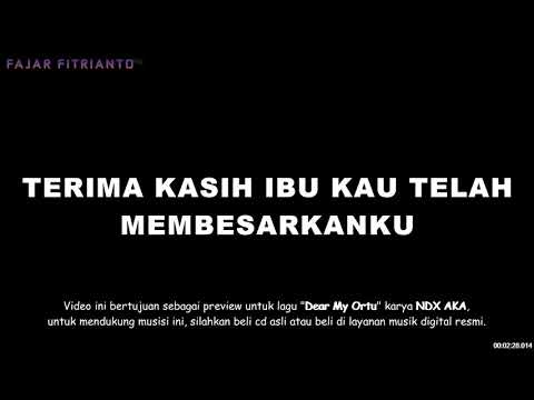 DEAR MY ORTU - NDX AXA  - VIDEO LIRIK KARAOKE