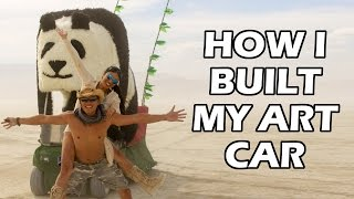 burning man how to make an art car or mutant vehicle