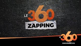 Le360.ma • Zapping de la semaine Ep 81