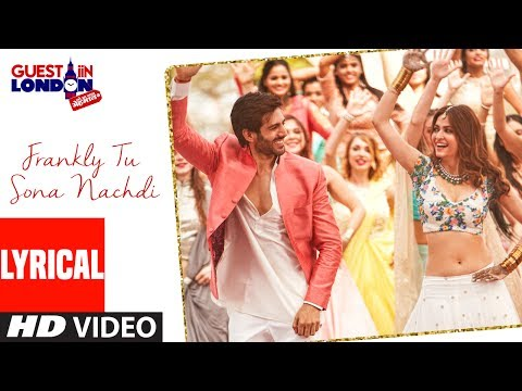 Frankly Tu Sona Nachdi With Lyrics | Guest iin London | Kartik Aaryan & Kriti  | Raghav Sachar