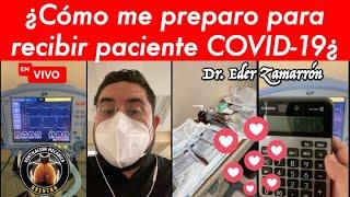 RECIBIENDO PACIENTE COVID-19 EN UCI// BY DR. ZAMARRÓN