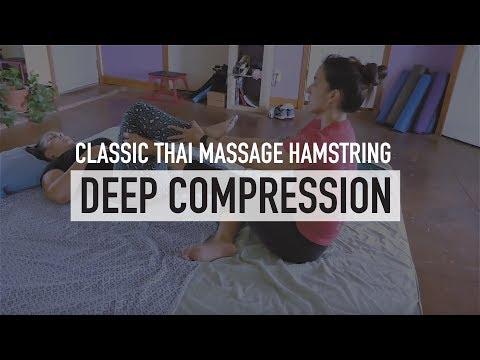 Classic Thai Massage Hamstring Deep Compression