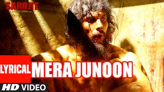 Mera Junoon Full Song with Lyrics | SARBJIT | Aishwarya Rai Bachchan, Randeep Ho …