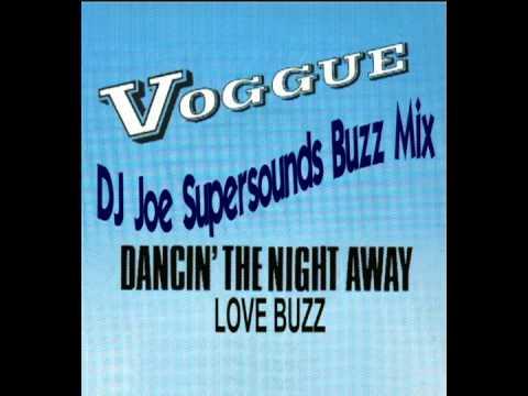 Dancin The Night Away/Love Buzz (Voggue) DJ Joe Supersounds Buzz Mix