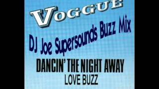 Dancin The Night Away/Love Buzz (Voggue) DJ Joe Supersounds Buzz Mix