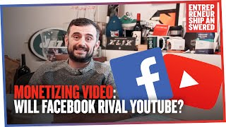 Monetizing Video: Will Facebook Rival YouTube?