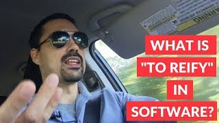 """What is """"to reify"""" in software?"""