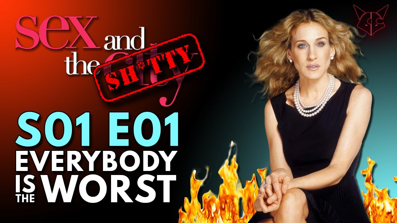 Download Sex and the Sh*tty | S01 E01 | Why Carrie Bradshaw is the Worst | SATC