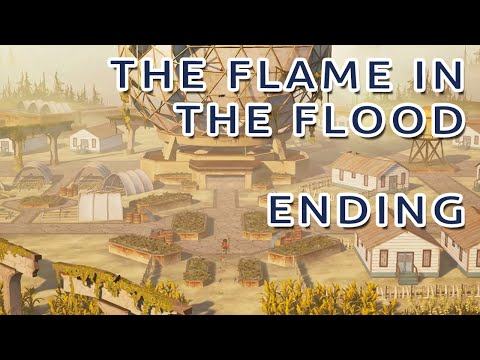 The Flame in the Flood Ending - Last Region - No Commentary Gameplay |