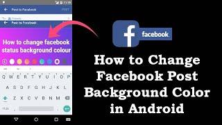 كيفية الحصول على خلفية ملونة النص Post on Facebook في الروبوت 2019
