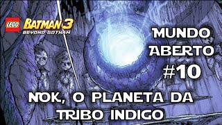 LEGO Batman 3: Beyond Gotham - Nok, o planeta da Tribo Índigo - Mundo Aberto #10