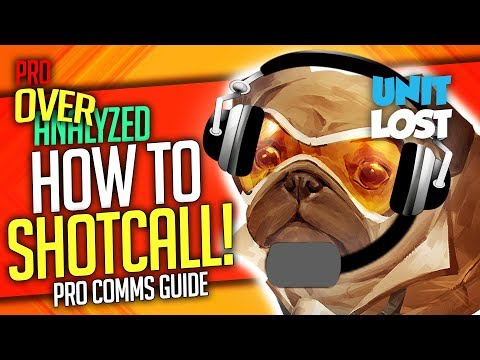 Overwatch - How Pros SHOTCALL! - Communication and Shotcalling Guide! [Pro OverAnalyzed]