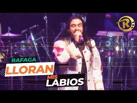 Ráfaga - Lloran Mis Labios | Lyrics Video Oficial
