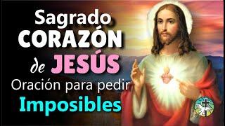 SAGRADO CORAZÓN DE JESÚS, ORACIÓN PARA PEDIR IMPOSIBLES