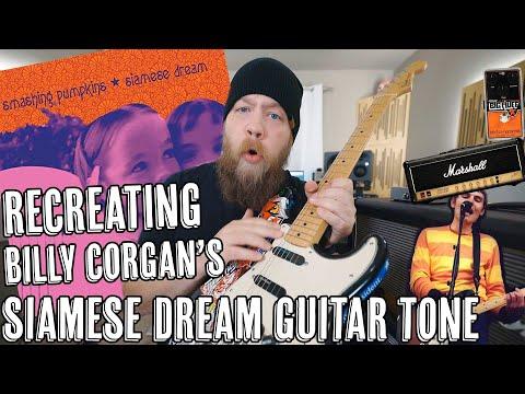 Recreating Billy Corgan's Siamese Dream Guitar Tone!