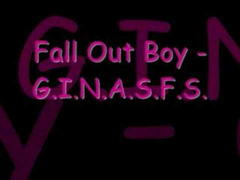 Fall Out Boy - G.I.N.A.S.F.S