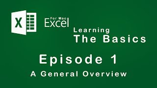 Excel for Mac | Learning the Basics | Episode 1 | A General Overview