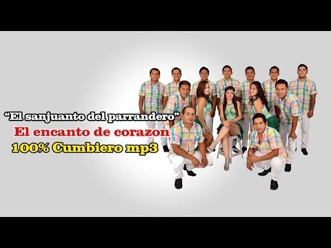 EL SANJUANITO DEL PARRANDERO-EL ENCANTO DE CORAZON (100% CUMBIEROMP3)