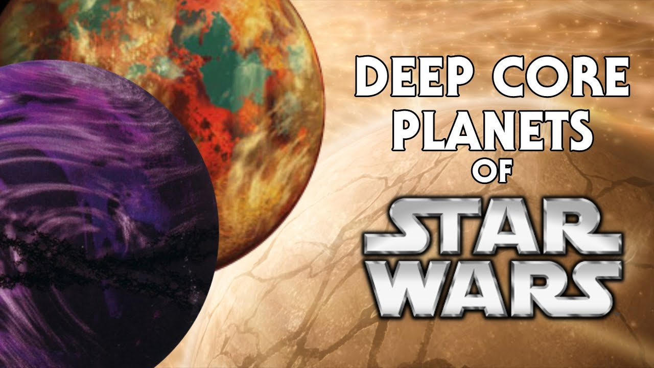 Every Planet in the Deep Core of the Star Wars Galaxy