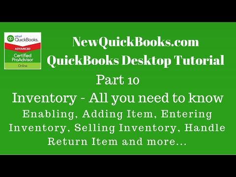 QuickBooks Desktop Part 10:  Inventory - All you need to kno