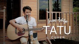 TATU - ARDA DIDI KEMPOT Live Acoustic cover by Irwan Adetya