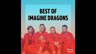 Imagine Dragons - Greatest Hits 2019
