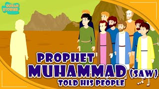 Prophet Muhammad (SAW) Stories | Prophet Muhammad (Pbuh) Told His People | Quran Stories