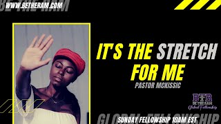It's the Stretch for Me! // Be the Ram Global Fellowship // Pastor McKissic// Withered Hand