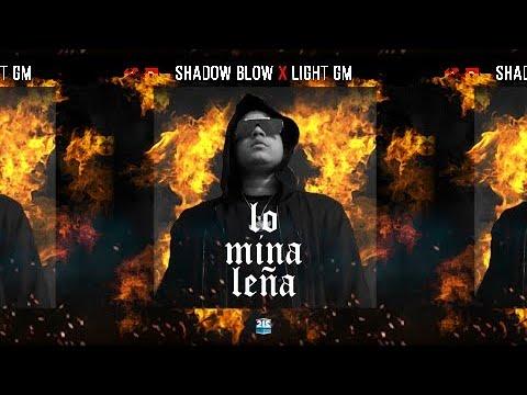 Shadow Blow – Lo Mina Leña