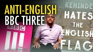 BBC Three propaganda attacks the English flag   Jack Buckby