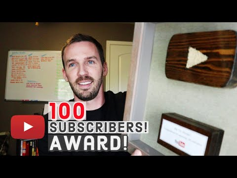 100 Subscriber YouTube Button Award! - How I Got It
