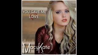 Macy Kate-You gave me love(Audio only)