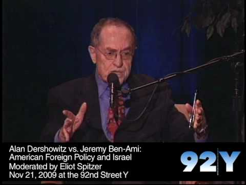 Alan Dershowitz Vs. Jeremy Ben-Ami American Foreign Policy And Israel