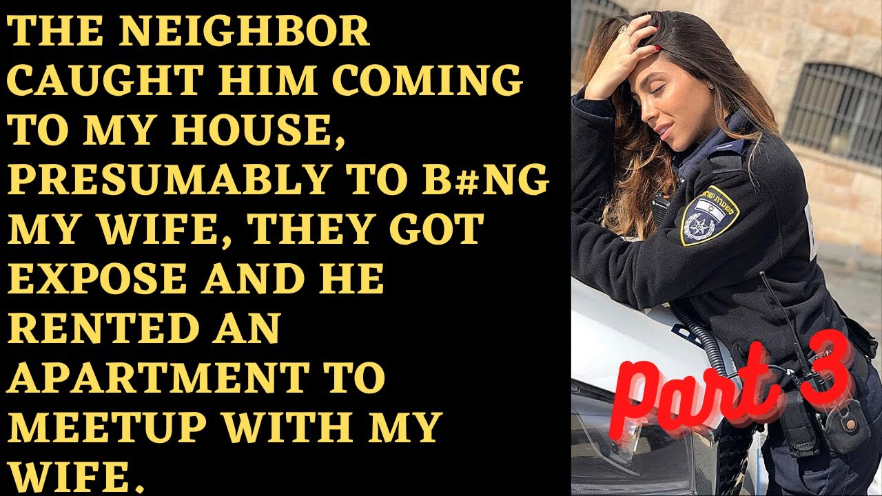 Download Part 3 Husband find out that his police wife is having affair with her patrol car partner
