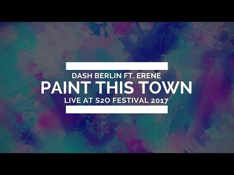 Dash Berlin ft. Erene - Paint This Town (Live @ S2O Festival 2017)