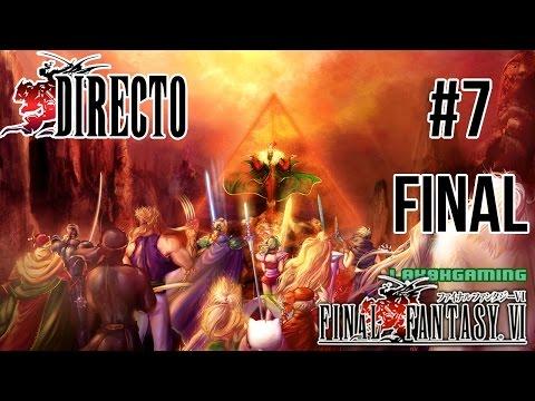 Final Fantasy VI - Guía - Directo #7 - Español - Final del Juego - Ending - El Fin de Kefka - Retro