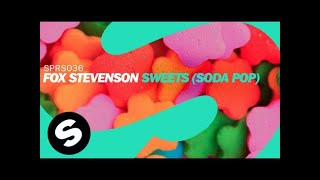 Fox Stevenson - Sweets (Soda Pop) [Original Mix]