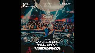 Magna Recordings Radio Show by Carlos Manaça #02 2019 | Live at Pacha NYE (Portugal)