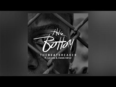 theBeatbreaker - theBottom ft. Lecrae & Derek Minor