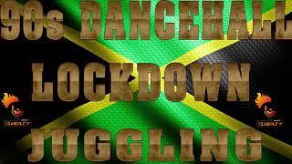 90'S OLD SCHOOL DANCEHALL MIX INSIDE QUARANTINE LOCKDOWN JUGGLING (THIRD PHASE)