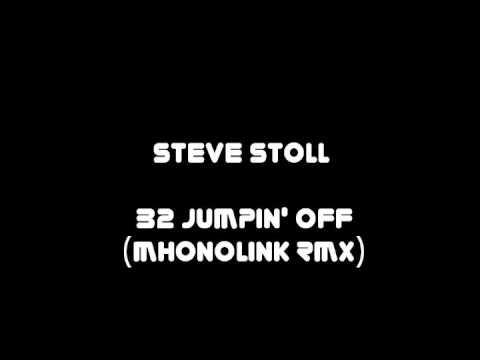 Steve Stoll - b2 jumpin' off (Mhonolink rmx)