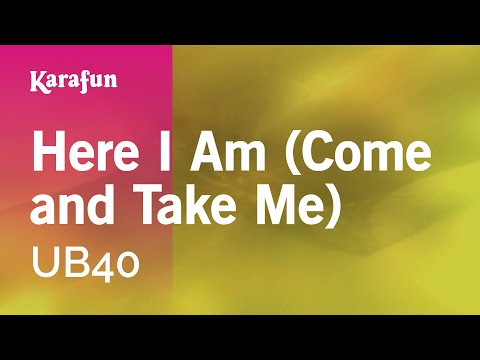 Karaoke Here I Am (Come and Take Me) - UB40 *