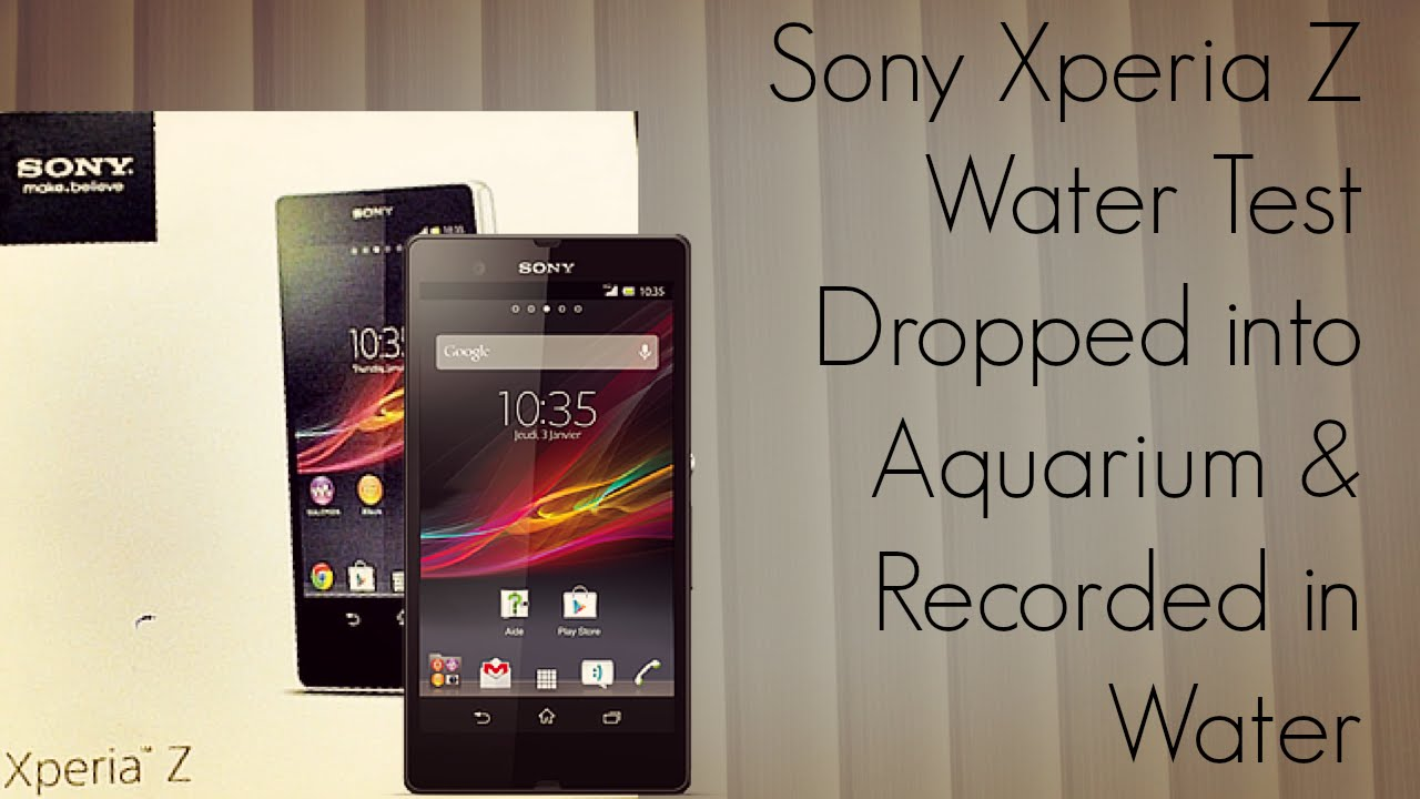 Sony Xperia Z Water Test Dropped into Aquarium & Recorded in Water ...