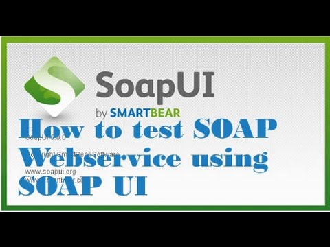 How To Test SOAP Web Service Using SOAP UI