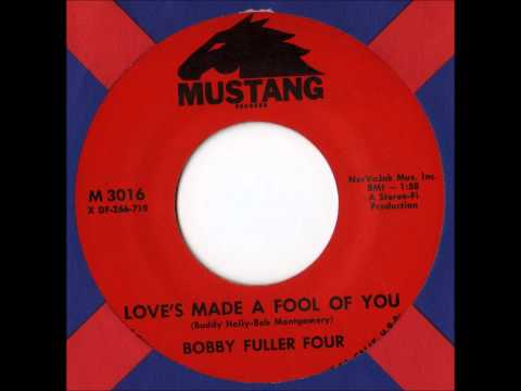 Bobby Fuller Four - Love's Made A Fool Of You