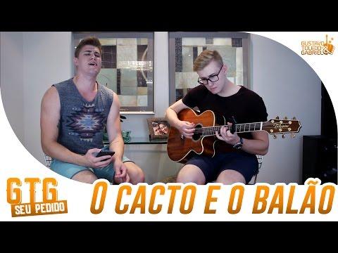 Lucas Lucco - O cacto e o balão (#SeuPedido)