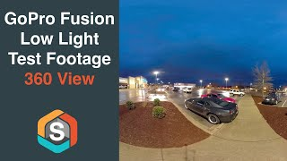 GoPro Fusion Low Light Footage - 360 View