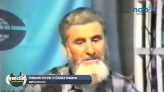 Merhum Ekrem Doğanay Hocaefendi'nin MGV konferansı
